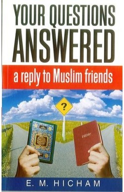 Your Questions Answered - A Reply to Muslim Friends