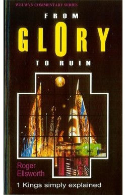 From Glory to Ruin - 1 Kings