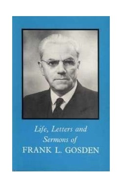 Life, Letters and Sermons of F L Gosden