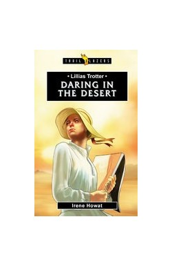 Daring in the Desert - Lilias Trotter