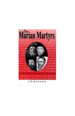 The Martyrs - The Marian Martyrs