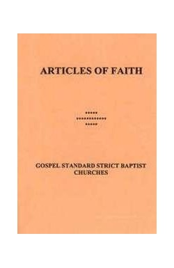 Articles of Faith of the Gospel Standard Strict Baptist Churches