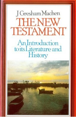 The New Testament - An introduction to the Literature and History of the New Testament