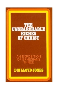 The Unsearchable Riches of Christ (Ephesians 3)