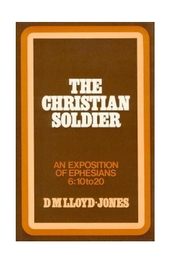 The Christian Soldier (Ephesians 6:10-20)
