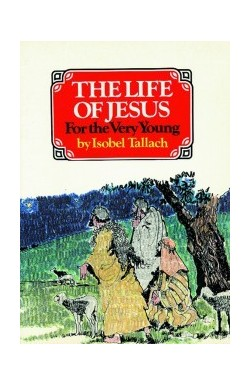 The Life of Jesus (For the Very Young)