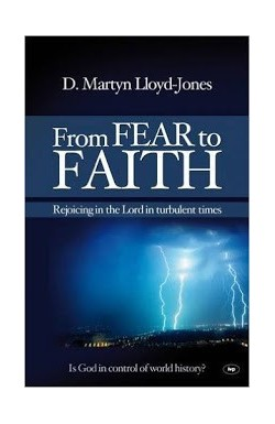 From Fear to Faith - Rejoicing in the Lord in turbulent times