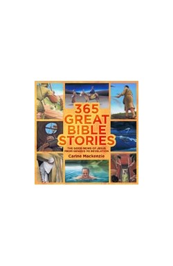 365 Great Bible Stories - The Good News of Jesus from Genesis to Revelation