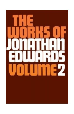 Works of Jonathan Edwards - vol 2