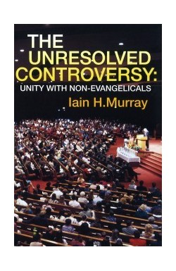 The Unresolved Controversy, Unity & Evangelicals