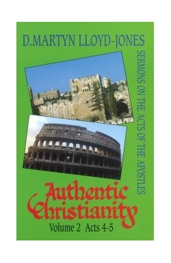 Authentic Christianity Vol 2 (Acts 4-5)