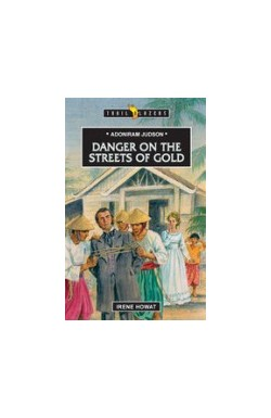 Danger on the Streets of Gold - Adoniram Judson