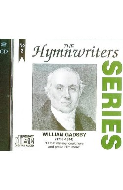 The Hymnwriters Series - William Gadsby (CD)