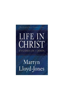 Life in Christ - Studies in 1 John