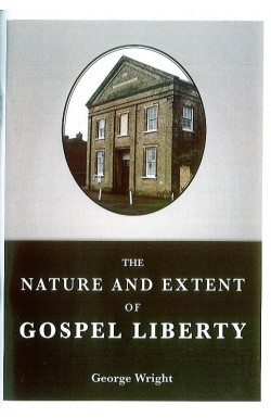 The Nature and Extent of Gospel Liberty
