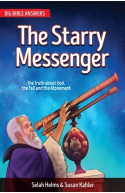 The Starry Messenger - The Truth about God, the Fall, and the Atonement