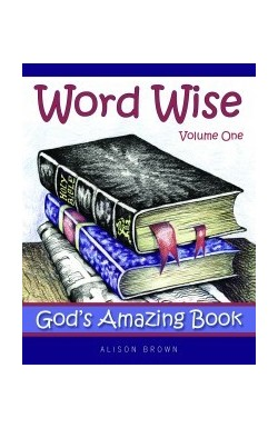 Word Wise: Vol 1 - God's Amazing Book
