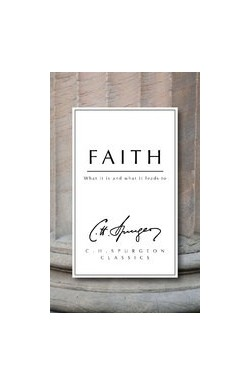 Faith - What it is, and what it leads to