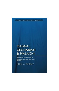 Haggai, Zechariah & Malachi - God's Restored People