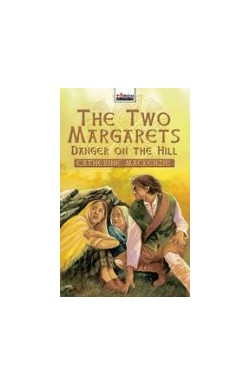 The Two Margarets - Danger on the Hill
