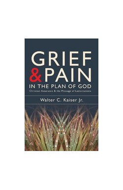 Grief and Pain in the Plan of God