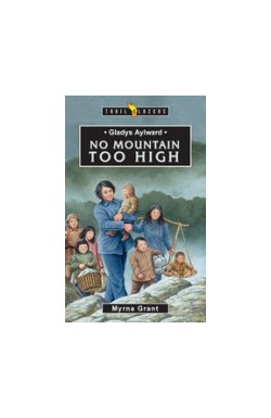 No Mountain Too High - Gladys Aylward
