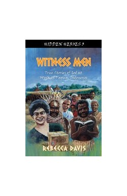 Witness Men - True Stories of God at Work in Papua, Indonesia