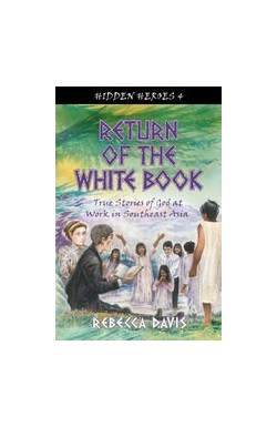 Return of the White Book - True Stories of God at Work in Southeast Asia