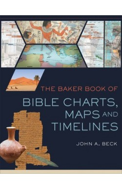 The Baker Book of Bible Charts, Maps and Time Lines