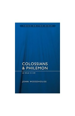 Colossians & Philemon - So Walk in Him