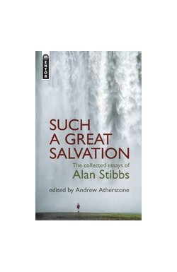 Such a Great Salvation - Collected essays of Alan Stibbs