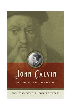 John Calvin, Pilgrim and Pastor