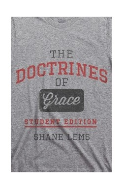 The Doctrines of Grace - Student Edition