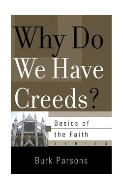 Why do we have Creeds?