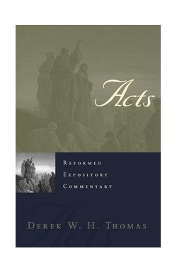 Acts: Reformed Expository Commentary