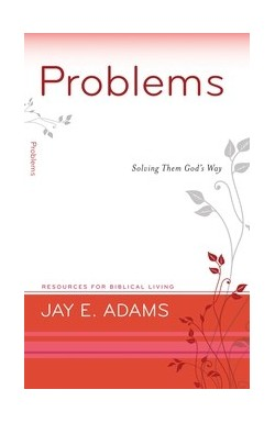 Problems - Solving them God's Way