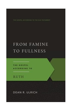 From Famine to Fullness - The Gospel According to Ruth