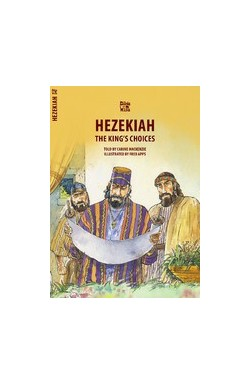 Hezekiah, The King's Choices