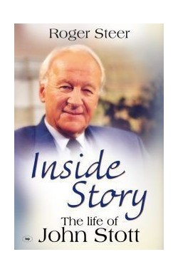 Inside Story - The Life of John Stott