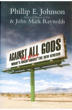 Against All Gods - What's Right and Wrong about the New Atheism
