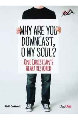 Why Are You Downcast, O My Soul? One Christian's Heart Restored