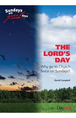 The Lord's Day - Why Go to Church Twice on Sundays?