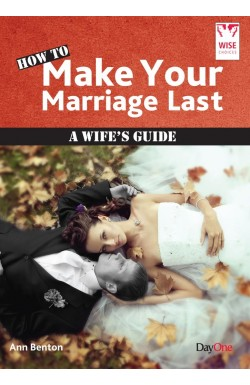 How to Make Your Marriage Last - A Wife's Guide