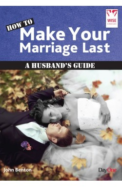 How to Make Your Marriage Last - A Husband's Guide