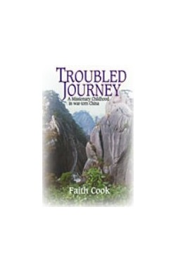 Troubled Journey - A Missionary Childhood in war-torn China