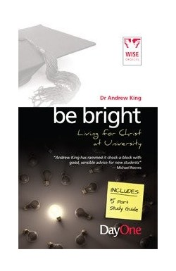 Be Bright. Living for Christ at University