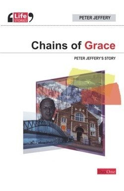 Chains of Grace - Peter Jeffery's Story