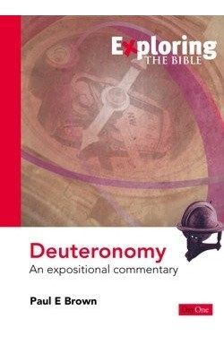 Exploring Deuteronomy - An Expositional Commentary
