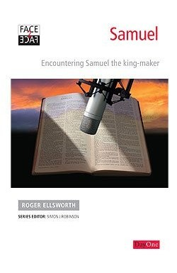 Samuel - Encountering the King-maker