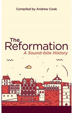 The Reformation - A Sound-Bite History